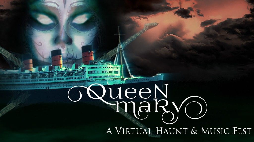 THE DARK ZONE LIVE: Queen Mary Virtual Haunt and Music Festival Brings The World's Most Haunted Ship To Your Living Room